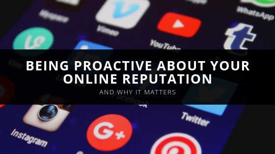 Being Proactive About Your Online Reputation - NetReputation.com