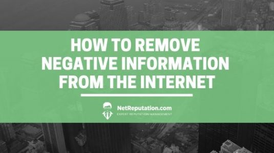How to Remove Negative Information From the Internet - NetReputation